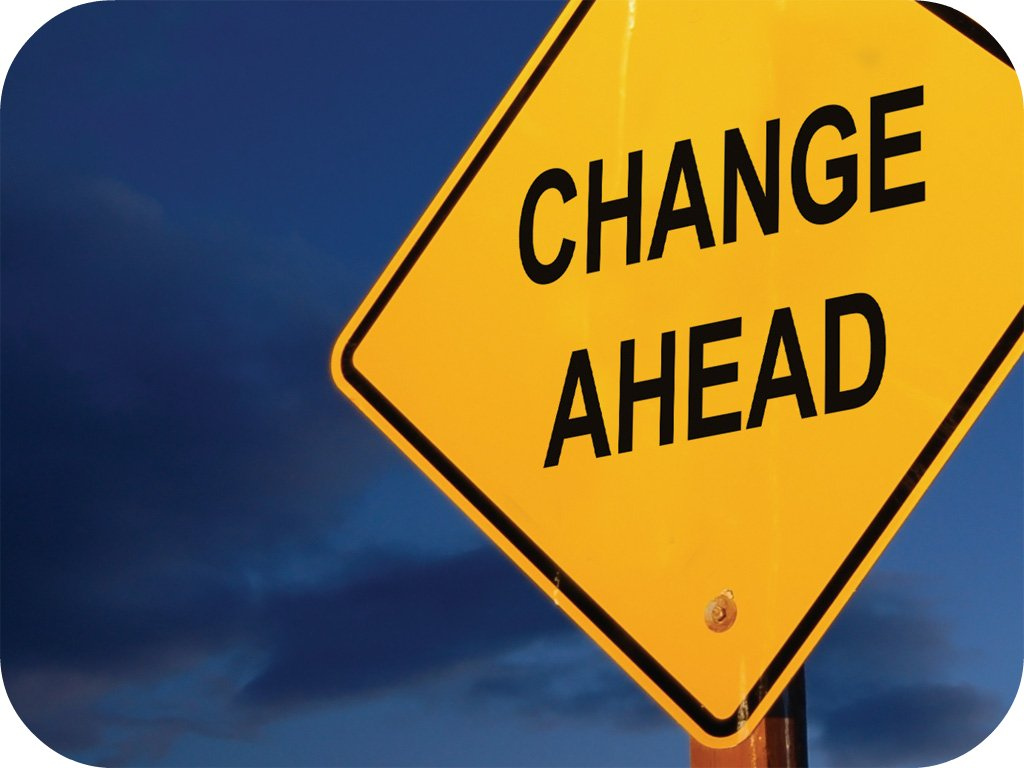 Change Ahead - read the sign
